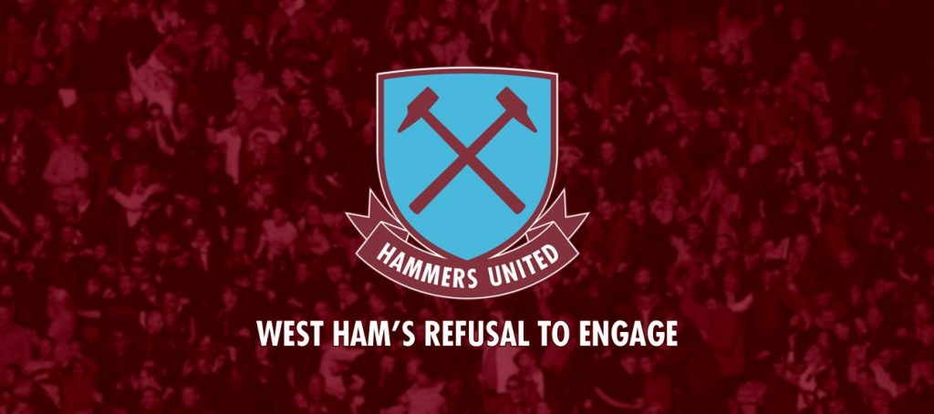 West Ham's Refusal to Engage Supporters Groups